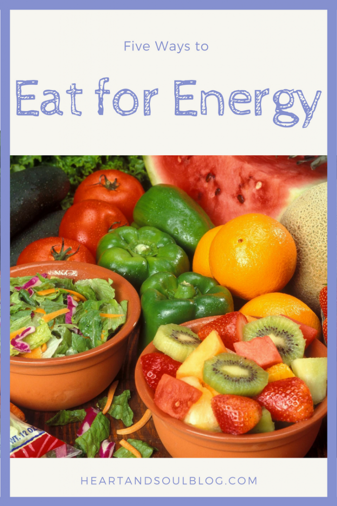 """A variety of fruits and vegetables with the blog title """"Five Ways to Eat for Energy"""""""