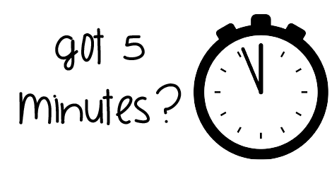 "drawing of a stop watch with the words ""got 5 minutes?"""