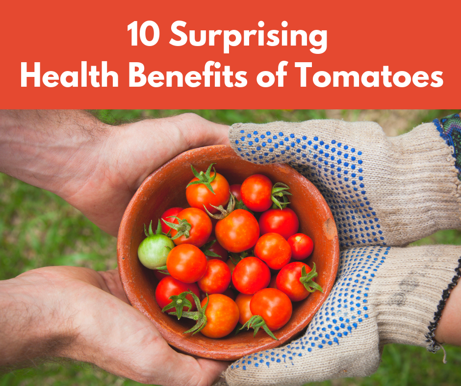 Title that reads 10 Surprising Health Benefits of Tomatoes and image below of two hands and a bowl of cherry tomatoes