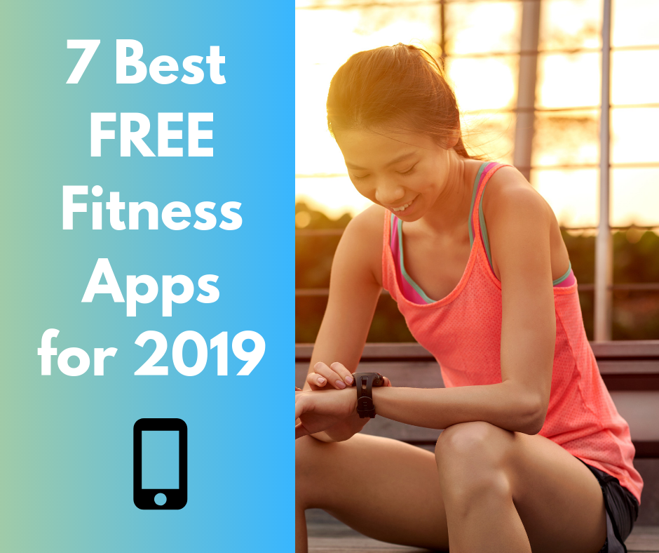 text on left reads 7 best free fitness apps for 2019 the picture on right shows a young woman in fitness clothes sitting down looking at her iWatch