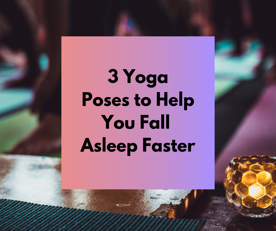 3 Yoga Poses to Help You Fall Asleep Faster thumbnail image