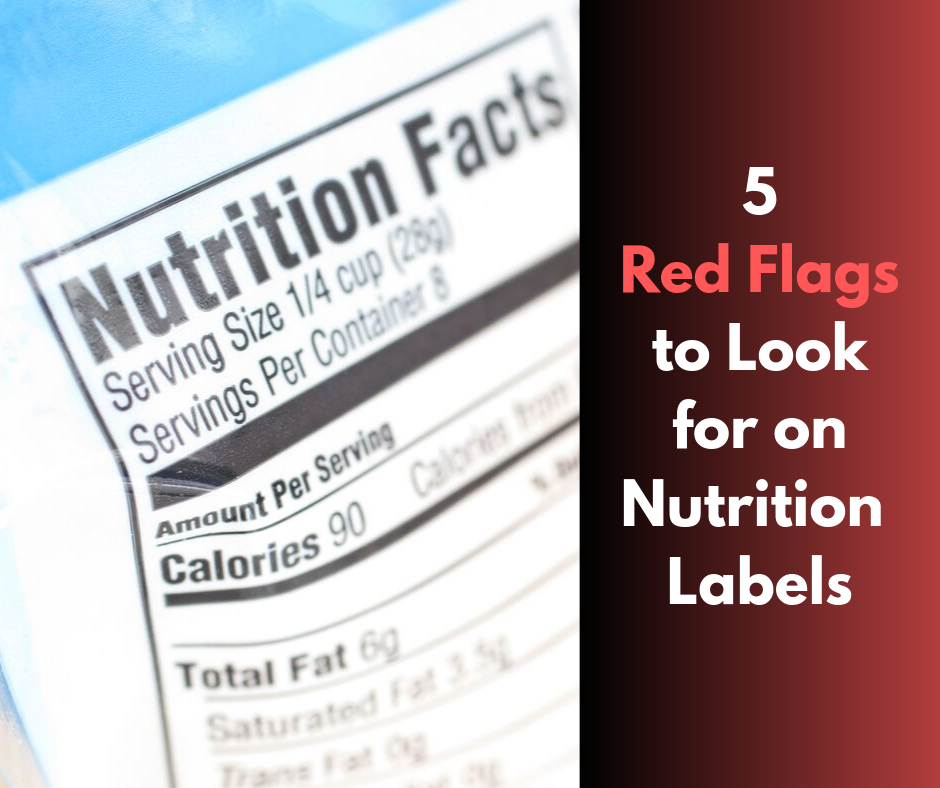 nutrition label with text on right that reads 5 red flags to look for on nutrition labels