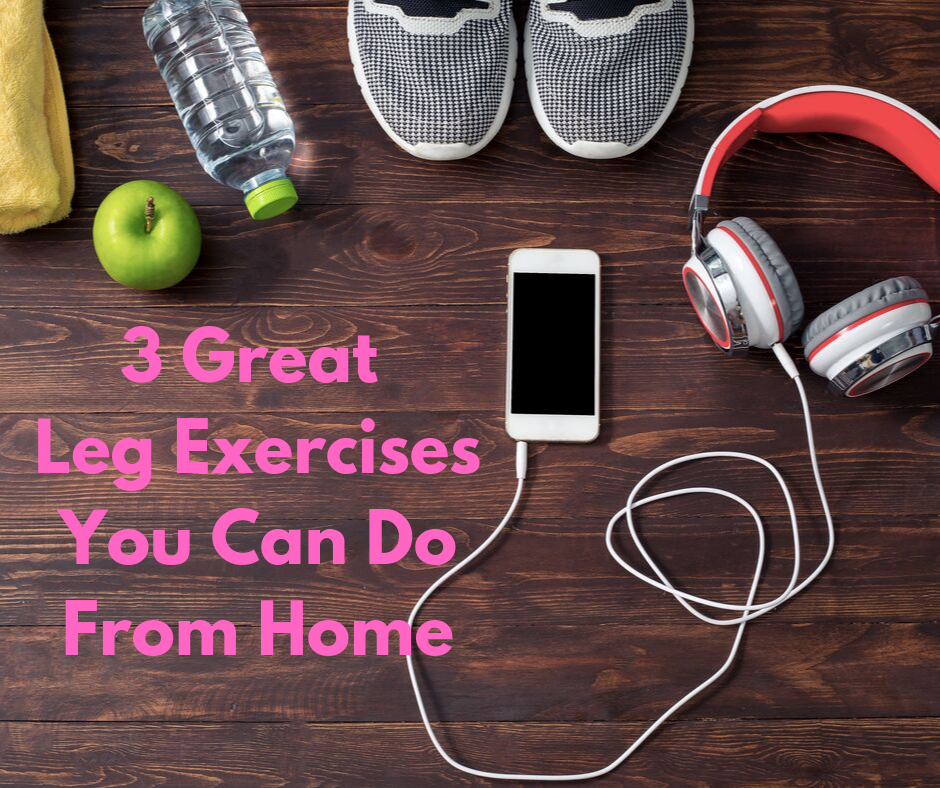 phone, headphones shoes, water bottle and apple on floor next to text that reads 3 great leg exercises you can do from home