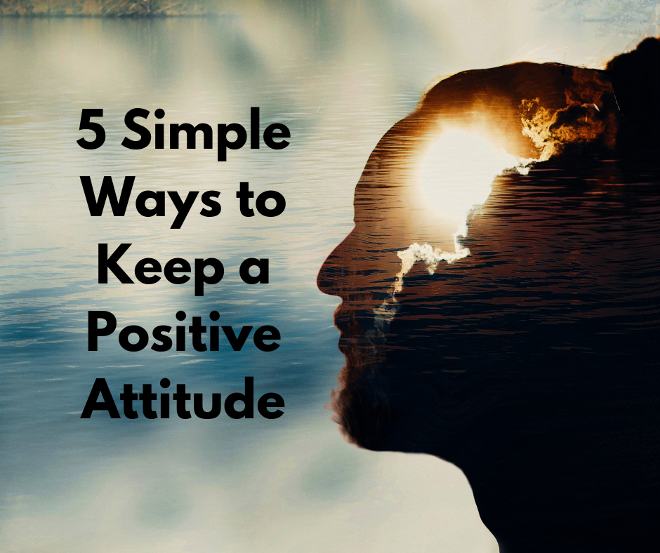 5 Simple Ways to Keep a Positive Attitude thumbnail image