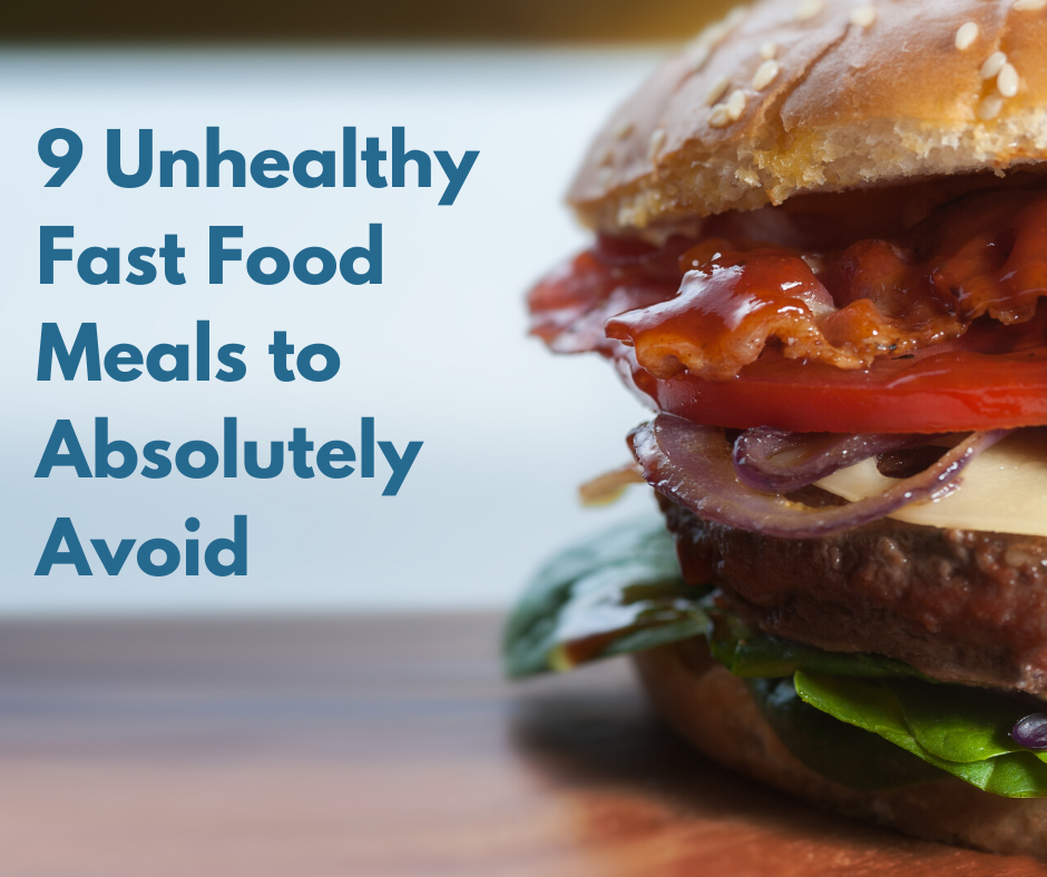 9 Unhealthy Fast Food Meals to Absolutely Avoid thumbnail image