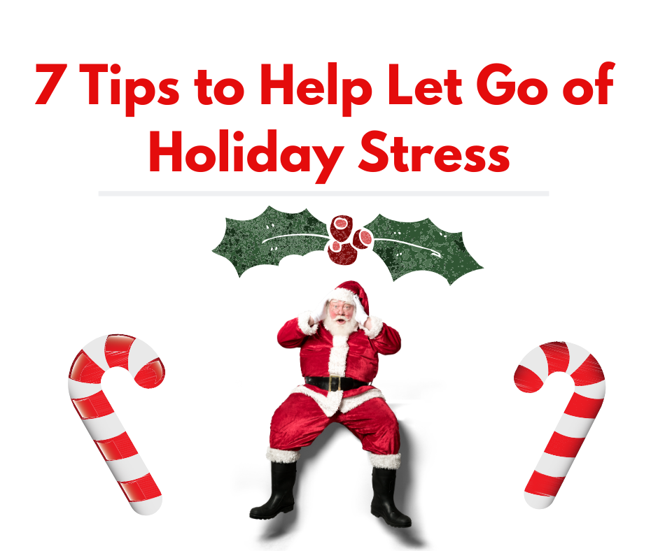 7 Tips to Let Go of Holiday Stress thumbnail image