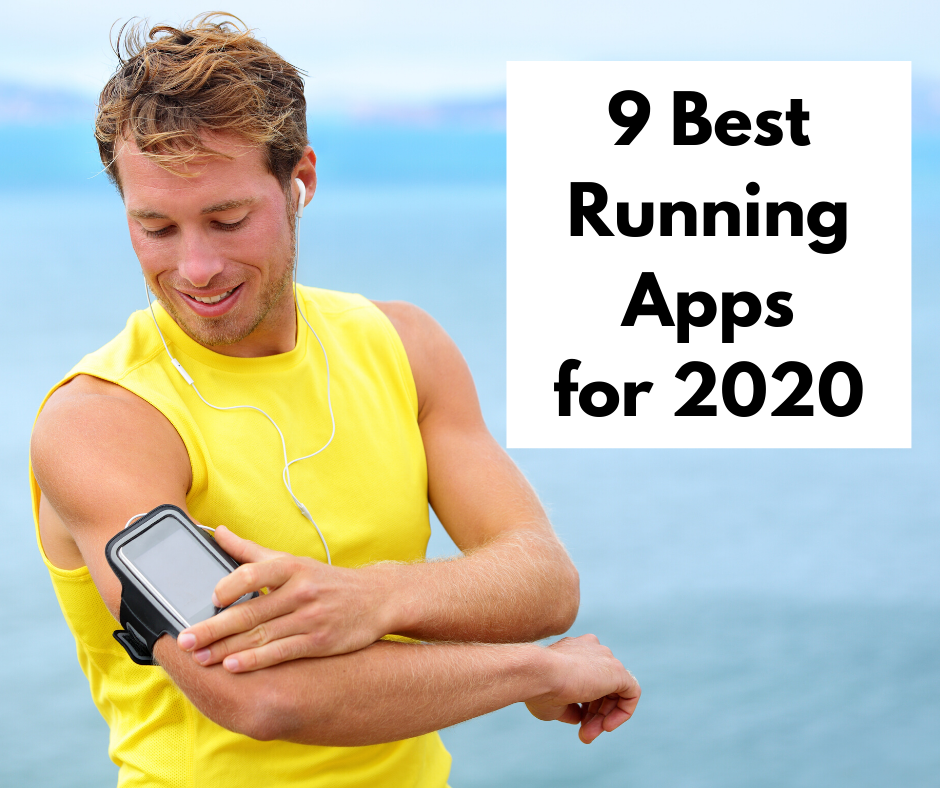 man in workout clothes looking at phone strapped to bicep with text that reads 9 best running apps for 2020