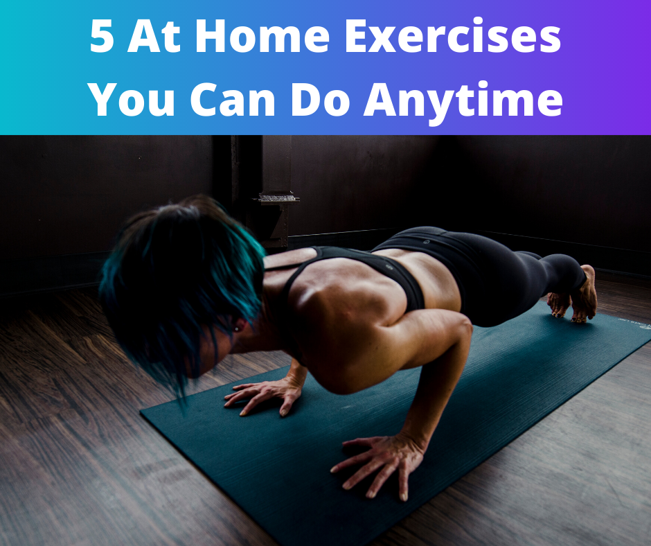 a woman doing a push up on a mat with text that reads 5 at home exercises you can do anytime