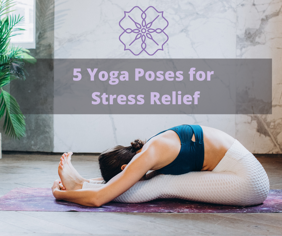 woman doing yoga pose with text that reads 5 yoga poses for stress relief